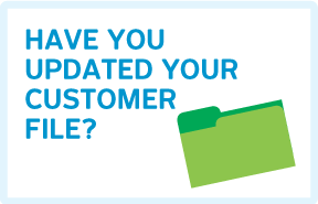 Have you updated your customer file?